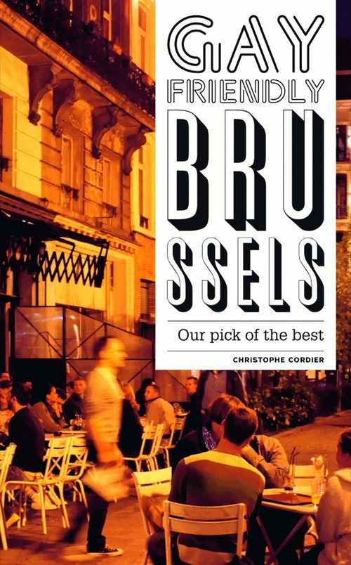 Gay friendly brussels ; our pick of the best