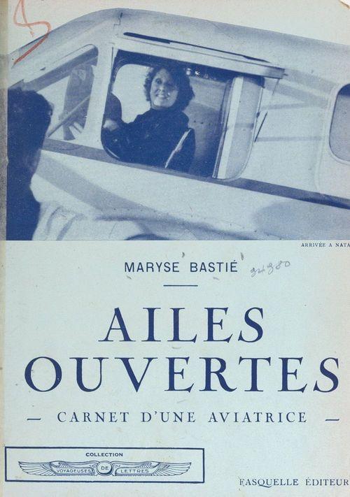 Ailes ouvertes  - Maryse Bastié