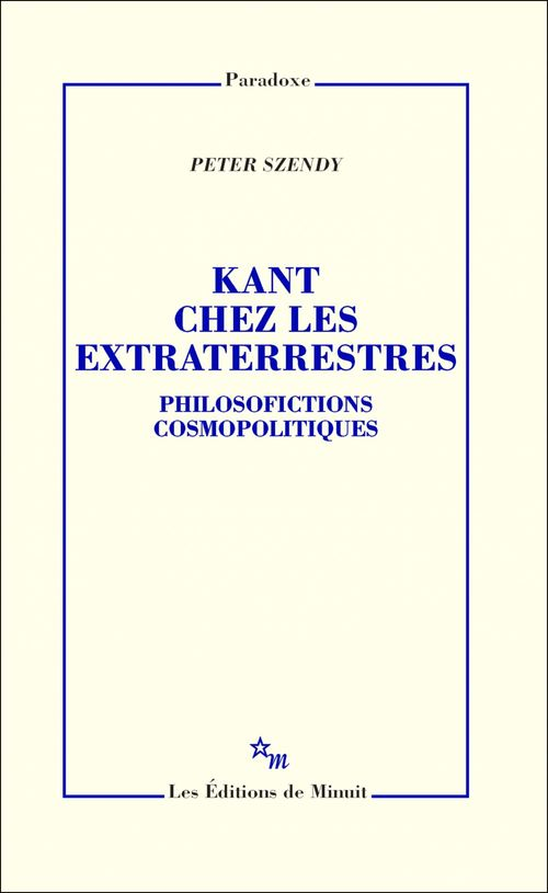 Kant chez les extraterrestres. Philosofictions cosmopolitiques