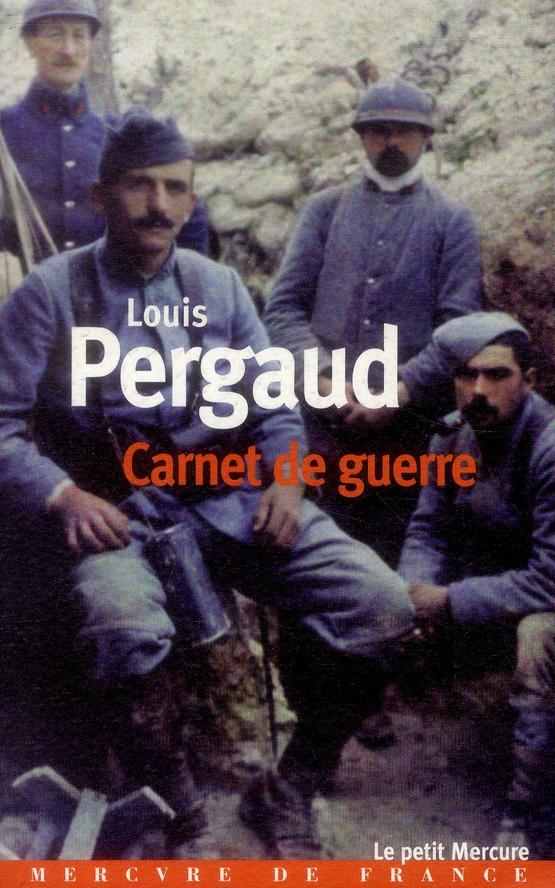 Carnet de guerre ; un tombeau pour Louis Pergaud