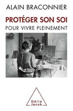 Vente Livre Numérique : Protéger son soi  - Alain Braconnier