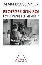 Vente EBooks : Protéger son soi  - Alain Braconnier