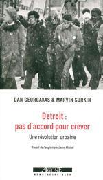 Couverture de Detroit : pas d'accord pour crever ; une étude de la révolution urbaine (1967-1975)