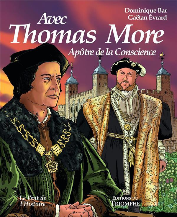 Avec Thomas More ; apôtre de la conscience