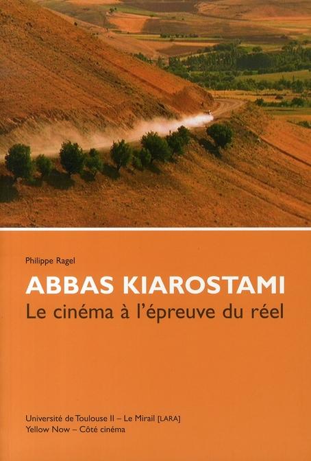Abbas Kiarostami ; le cinéma à l'épreuve du réel