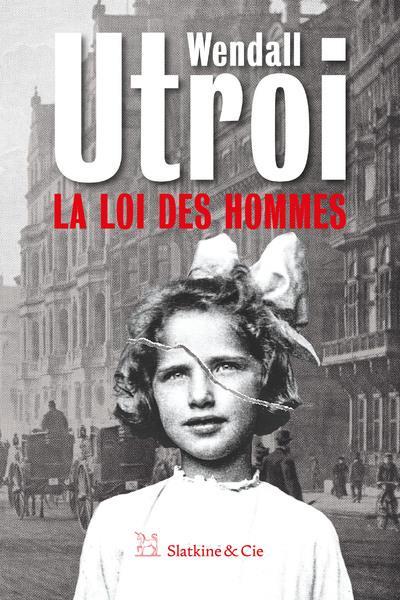 UTROI, WENDALL - LA LOI DES HOMMES
