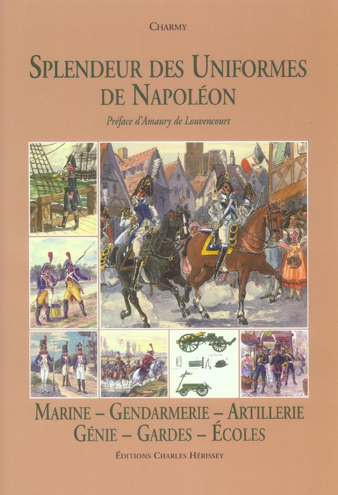 Splendeur uniformes:marine,artillerie - tome 6 : marine - gendarmerie - artillerie - genie - gardes