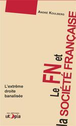 Couverture de Le fn et la société française ; l'extrême droite banalisé
