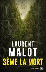 Vente EBooks : Sème la mort  - Laurent Malot