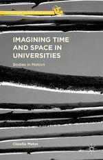 Imagining Time and Space in Universities  - Claudia Matus