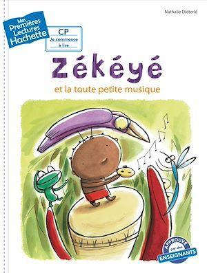 Mes premières lectures ; Zékéyé et la toute petite musique