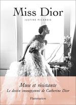 Miss Dior  - Justine Picardie