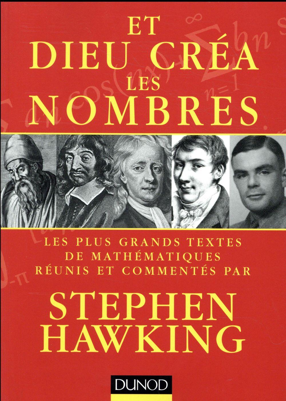 Et Dieu créa les nombres ; les plus grands textes de mathématiques commentés par Stephen Hawking