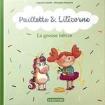 Vente Livre Numérique : Paillette et Lilicorne (Tome 3) - La grosse bêtise  - Capucine Lewalle
