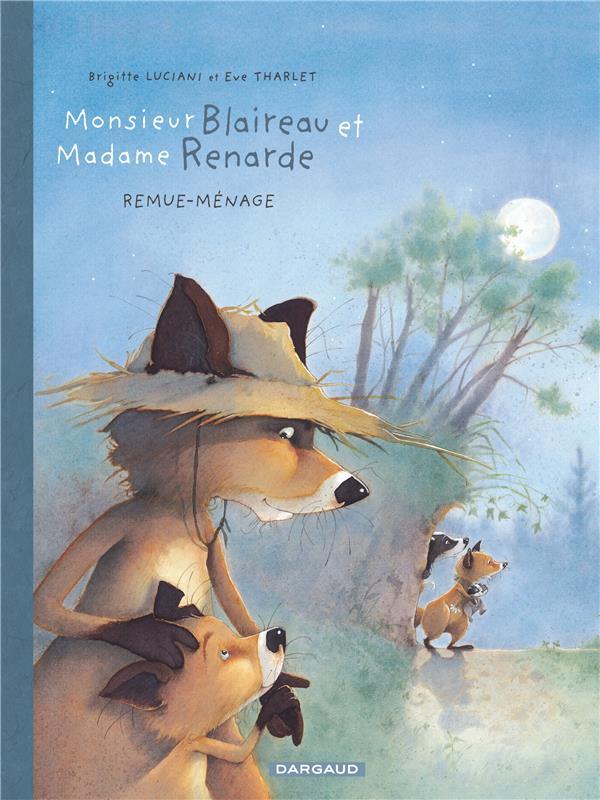 Monsieur Blaireau et Madame Renarde T.2 ; remue-ménage