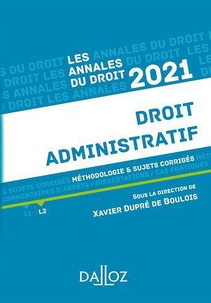 Droit administratif ; méthodologie & sujets corrigés (édition 2021)