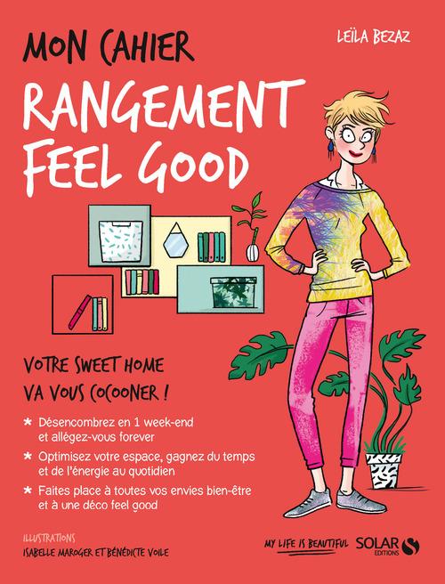 MON CAHIER ; rangement feel good ; votre sweet home va vous cocooner ! (édition 2017)