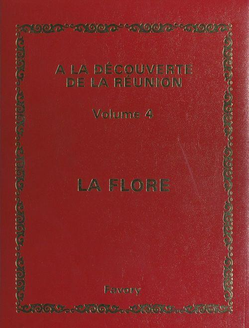 À la découverte de La Réunion (4). Flore 1