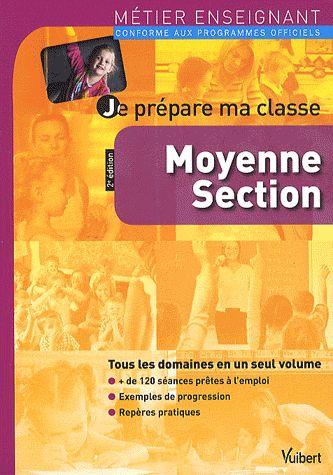 Metier Enseignant ; Je Prepare Ma Classe ; Moyenne Section (2e Edition)
