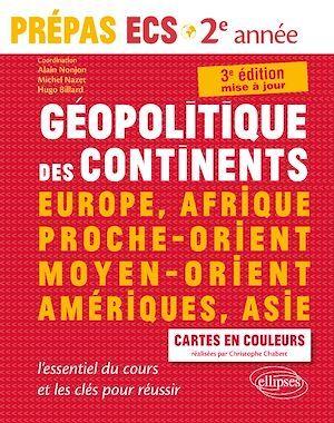 géopolitique des continents ;  prépas ECS, 2e année ; l'essentiel du cours les clés pour réussir (3e édition)