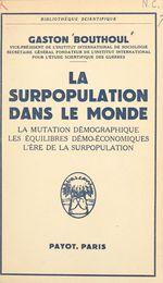 La surpopulation dans le monde  - Gaston Bouthoul