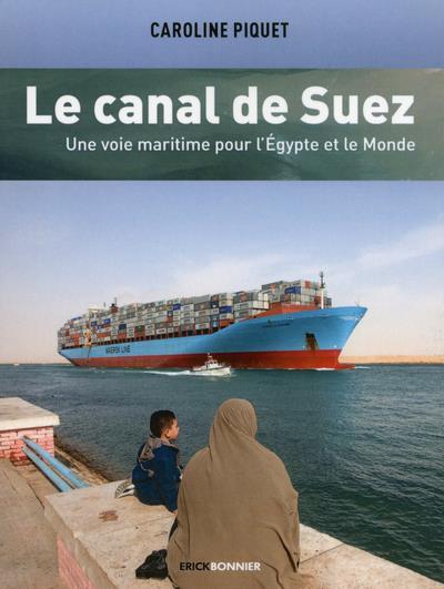 Le canal de Suez ; une voie maritime pour l'Égypte et le monde