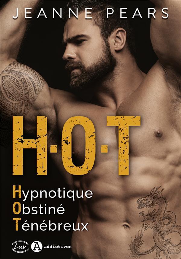 H.O.T. : hypnotique, obstiné, ténébreux