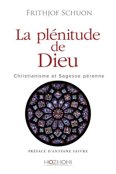 La plénitude de Dieu ; christianisme et sagesse pérenne
