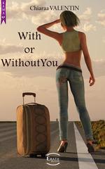 Vente Livre Numérique : With or Without You  - Chiaraa Valentin