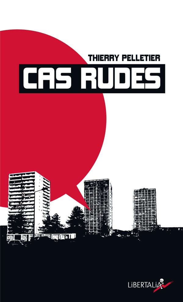 Cas rudes ; paroles d'usagers de drogue