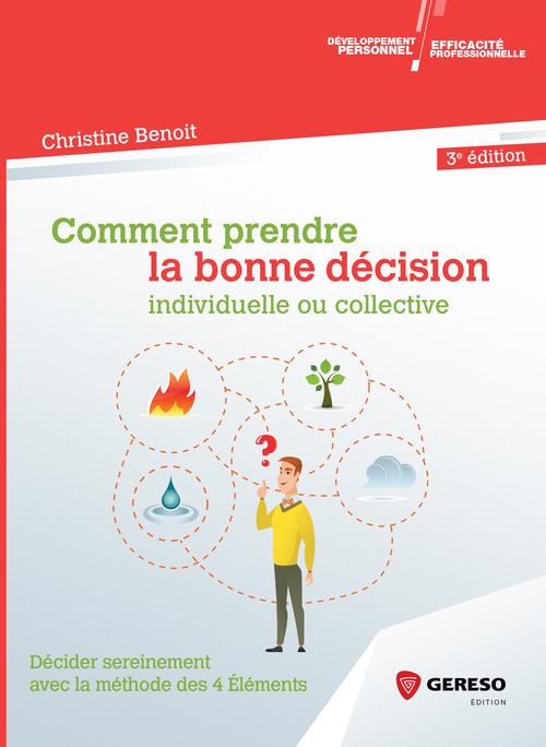 Comment prendre la bonne décision ; individuelle ou collective (3e édition)