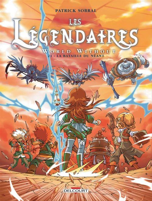 Les Légendaires T.21 ; world without ; la bataille du néant