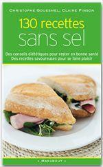 Vente Livre Numérique : 130 recettes sans sel  - Claire Pinson - Christophe Gouesmel
