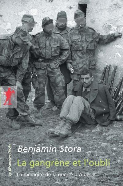 La Gangrene Et L'Oubli ; La Memoire De La Guerre D'Algerie