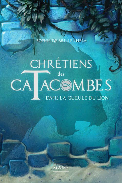 Chrétiens des catacombes T.2 ; dans la gueule du lion