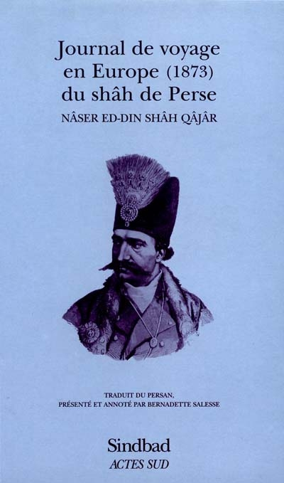 Journal Du Voyage En Europe Du Shah De Perse, 1873