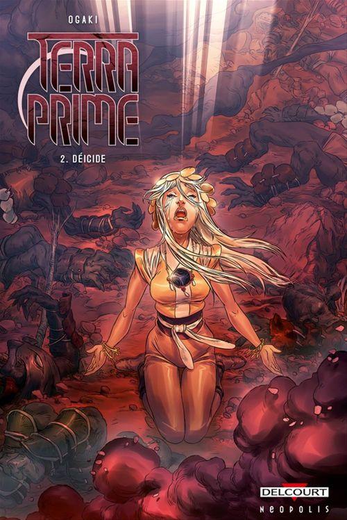 Terra Prime t.2 ; déicide