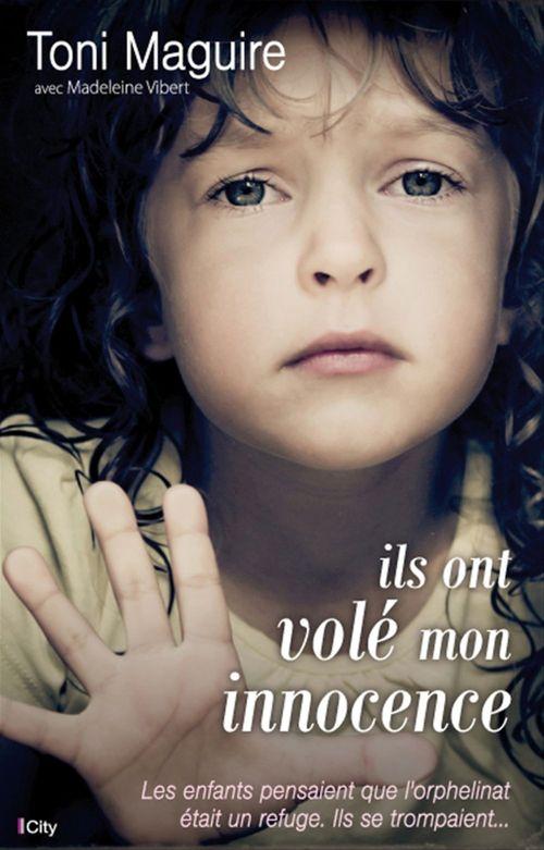 Ils ont volé mon innocence  - Toni Maguire  - Madeleine Vibert