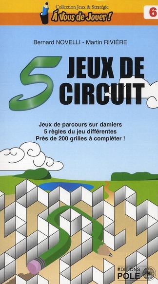 5 jeux de circuits ; jeux de parcours sur échiquiers et damiers