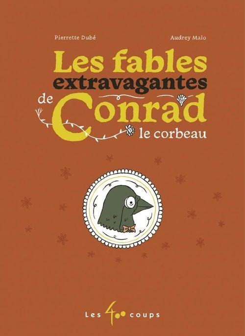 Les fables extravagantes de Conrad le corbeau