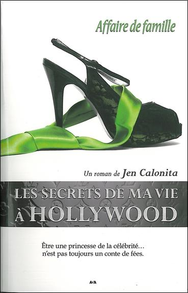 Les secrets de ma vie à Hollywood t.3 ; affaire de famille