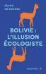 Bolivie, l'illusion écologiste