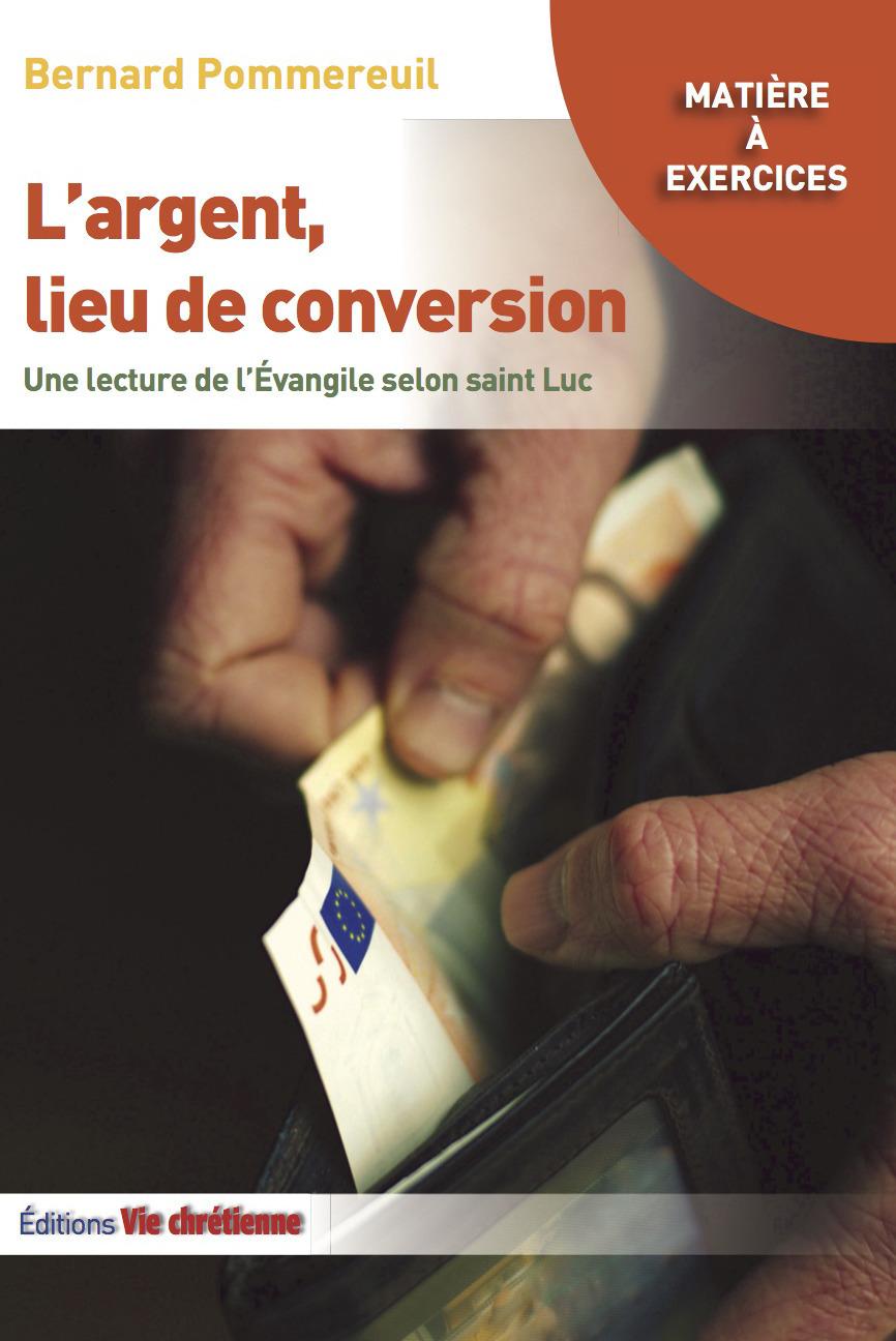 L'argent, lieu de conversion. une lecture de l'evangile de luc