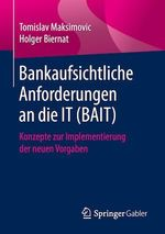 Bankaufsichtliche Anforderungen an die IT (BAIT)  - Holger Biernat - Tomislav Maksimovic
