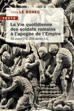 Vente Livre Numérique : La vie quotidienne des soldats romains à l'apogée de l'empire  - Yann Le Bohec