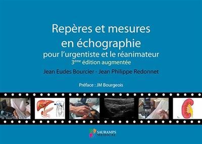 Repères et mesures en échographie pour l'urgentiste et le réanimateur (3e édition)
