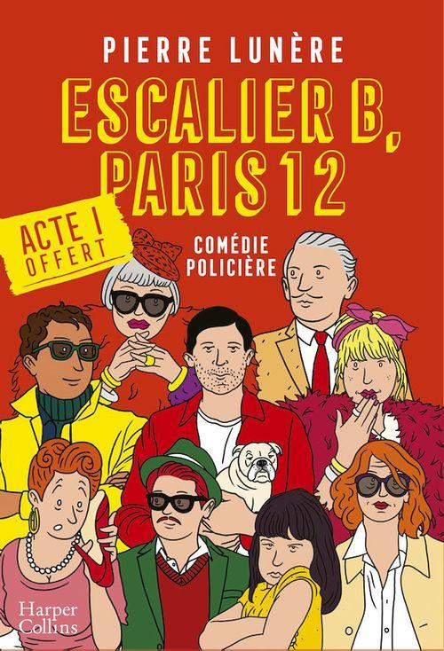 Escalier B, Paris 12 - Acte 1  - Pierre LUNÈRE