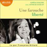 Vente AudioBook : Une farouche liberté  - Annick Cojean - Gisèle Halimi