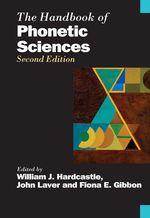 The Handbook of Phonetic Sciences  - Fiona E. Gibbon - John Laver - William J. Hardcastle