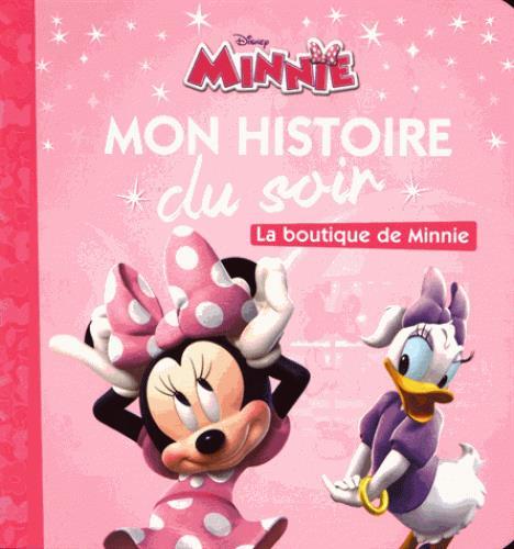 Mon Histoire Du Soir ; La Boutique De Minnie